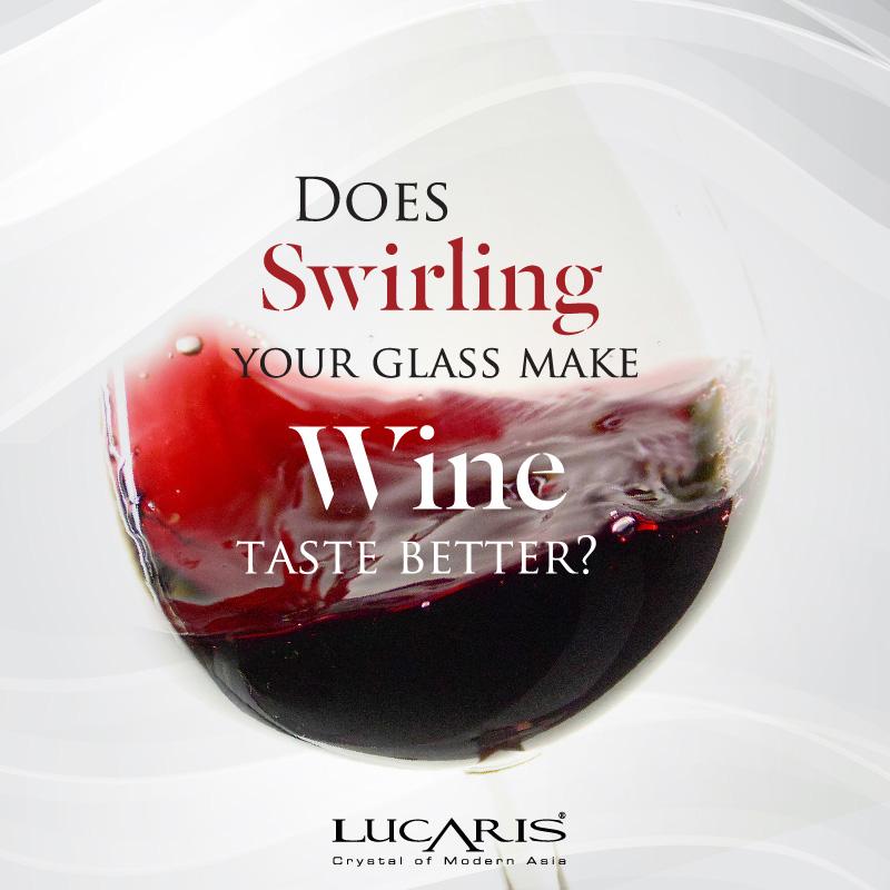 Does swirling your glass make wine taste better?