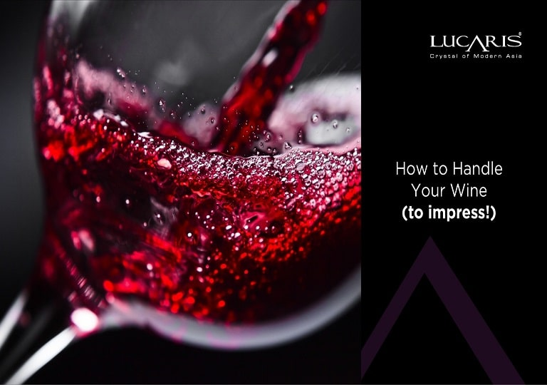 How to Handle Your Wine (to impress!)