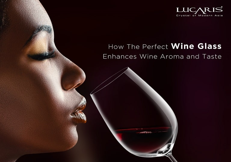 How The Perfect Wine Glass Enhances Wine Aroma and Taste