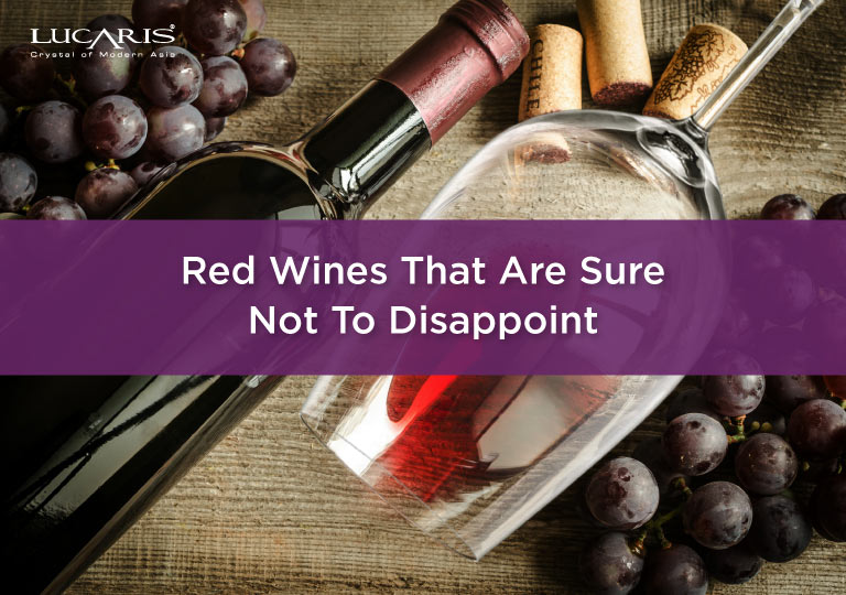 SOME GO-TO RED WINES THAT ARE SURE NOT TO DISAPPOINT